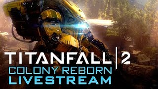 Titanfall 2 Colony Reborn Livestream
