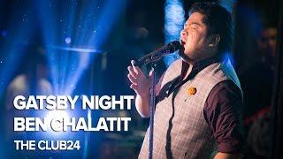 Gatsby Night x Ben Chalatit at The Club24 Bangkok