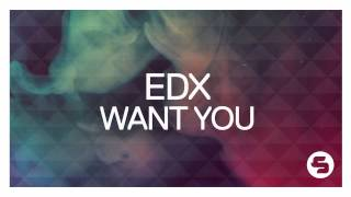 EDX - Want You (Radio Edit)