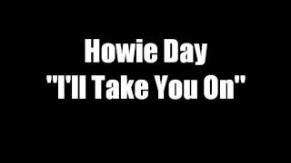 Howie Day - I'll Take You On