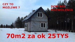 Dom stan surowy zamknięty 70m2 ok 25 tys zł Dom bez Pozwoleń 35m2