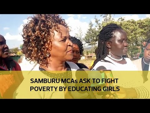 Samburu MCAs ask to fight poverty by educating girls