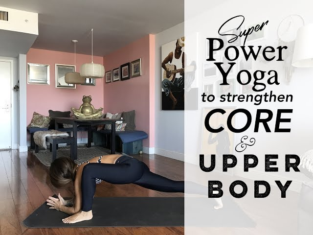 Super Power Yoga to strengthen Core & Upper Body