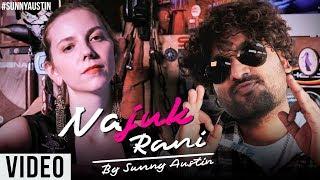 Najuk Rani Video Song | Ft. Sunny Austin & Kerry | Sunny Austin Latest Music Video