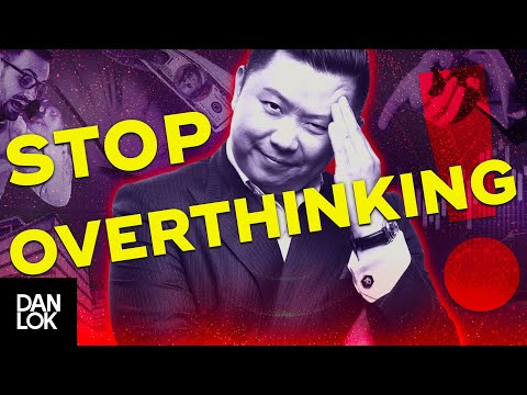 How To Stop Overthinking Everything