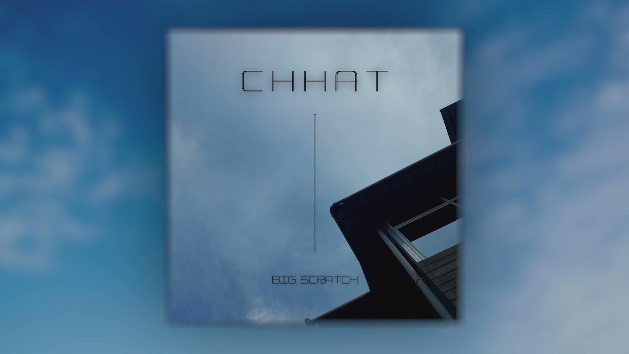 Chhat - Big Scratch (Official Audio)