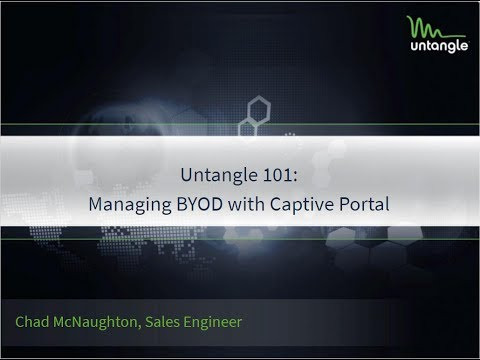 Untangle 101: Managing BYOD with Captive Portal
