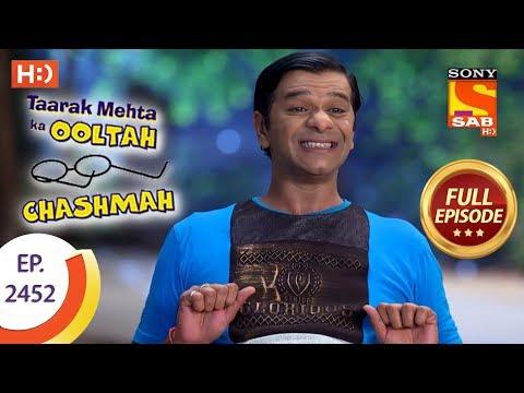 Taarak Mehta Ka Ooltah Chashmah - Ep 2452 - Full Episode - 24th April, 2018