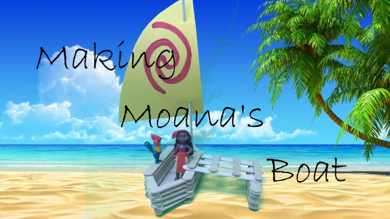 How To Build Moana S Boat