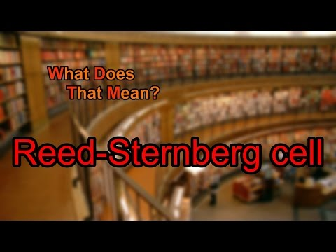 What does Reed-Sternberg cell mean?