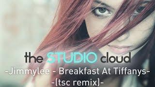 Jimmylee - Breakfast At Tiffany's (tsc remix)