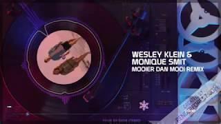 Wesley Klein & Monique Smit - Mooier Dan Mooi REMIX[MusicBox]