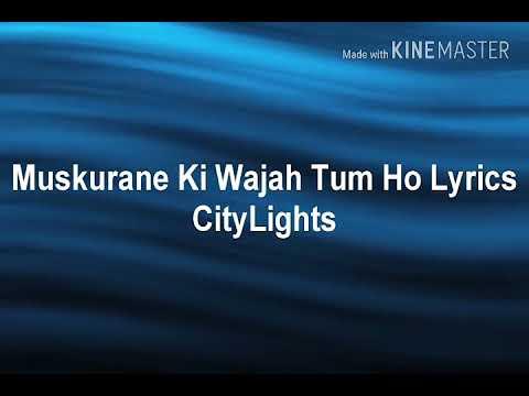 Muskurane Ki Wajah Tum Ho Lyrics City Lights