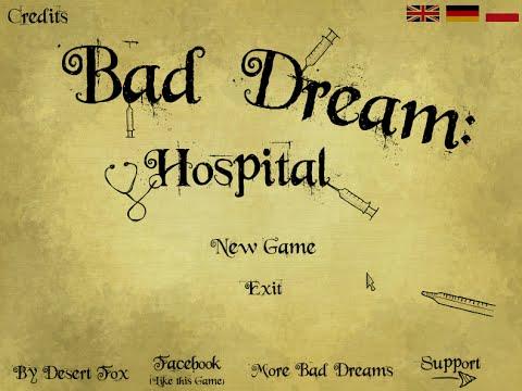 KIND OF A WALKTHROUGH  Bad Dream Hospital