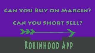 Robinhood app: Can you buy on margin? Can you short sell?