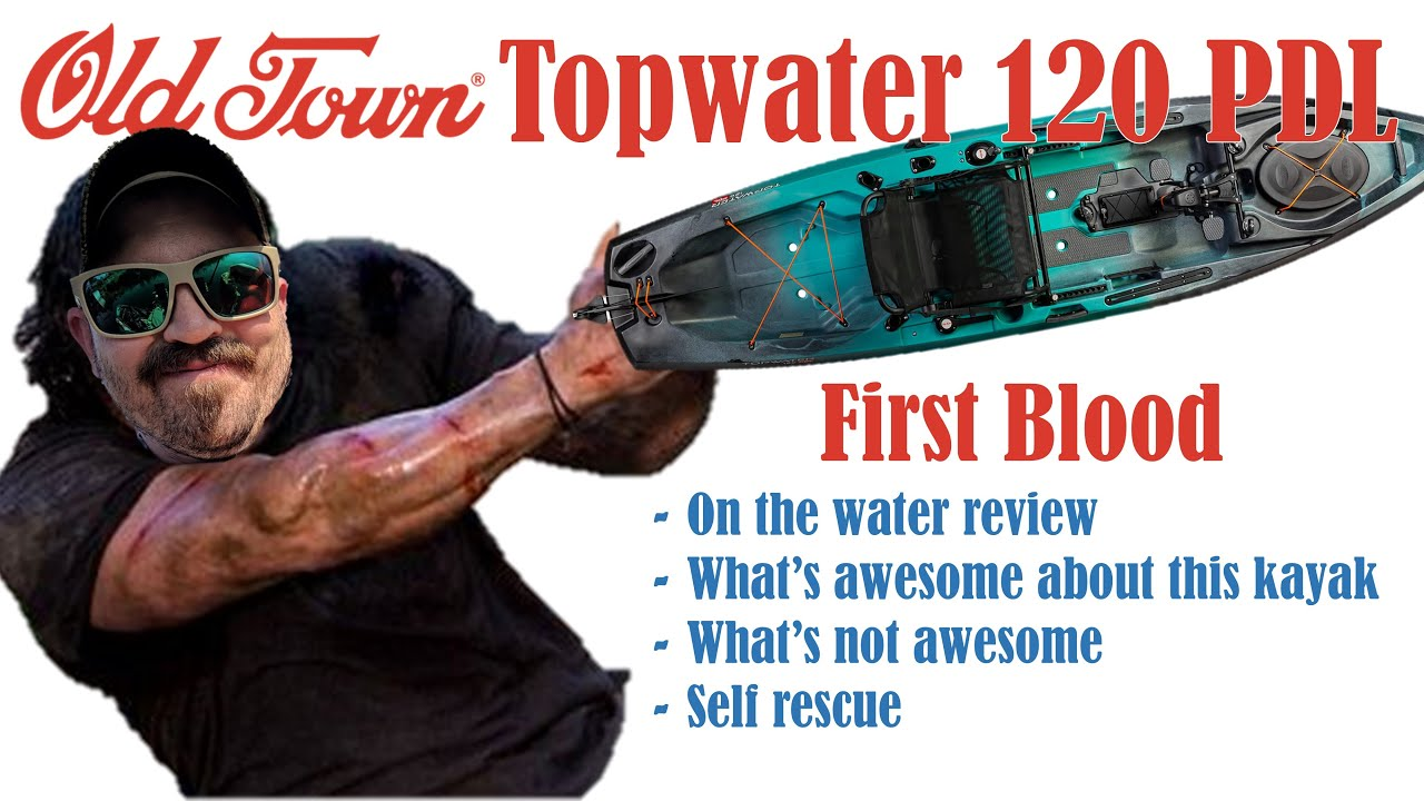 Old Town Topwater 120 PDL: First Blood (On the water review)