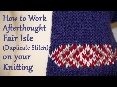 How to Work Afterthought Fair Isle (Duplicate Stitch) on your ...