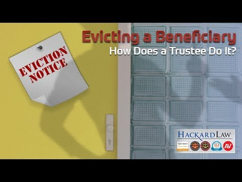 How A Trustee Can Evict A Beneficiary Or Co-Trustee From Trust Property