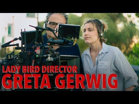 LADY BIRD Director Greta Gerwig On Making A Proper Coming Of Age Movie For Girls