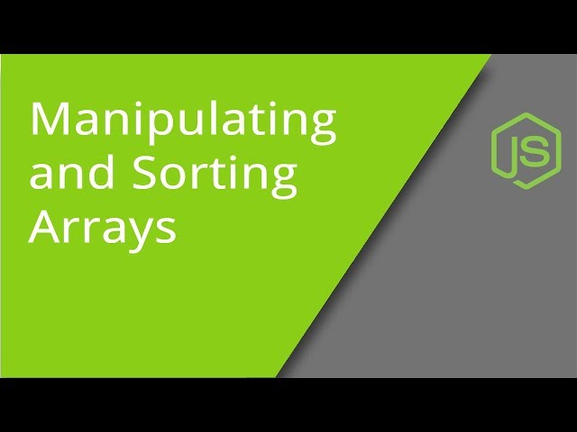 Manipulating and Sorting Arrays in JavaScript