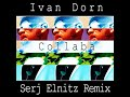 Ivan Dorn Collaba Serj Elnitz Remix mp3
