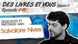Des livres et Vous (Saison 7) Episode #048 (avec Salvatore Nives pour Flare Levium)