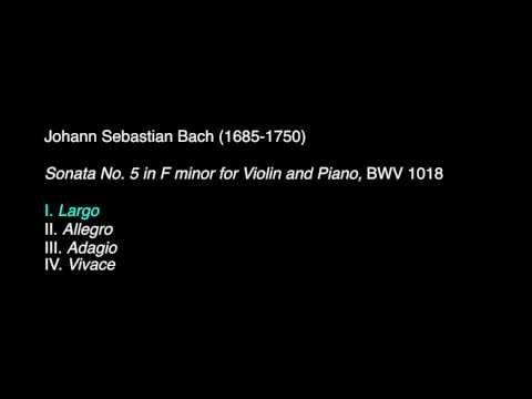J. S. Bach: Sonata No. 5 in F minor for Violin and Piano, BWV 1018