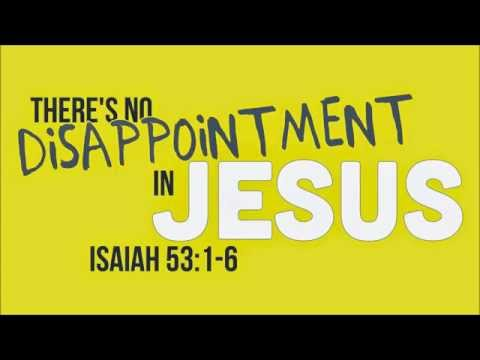 There's No Disappointment In Jesus - Johnny Hall