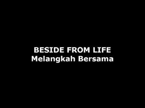 Beside From Life - Melangkah Bersama