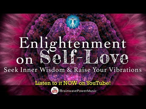 "Raise Your Vibrations with Delta And Theta Waves in 5 MINUTES - ""Enlightenment on Self-Love"""