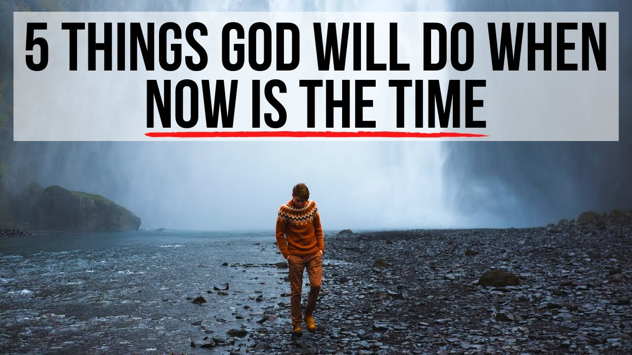 """5 Clues God Is Saying, """"Now Is the Time!"""""""