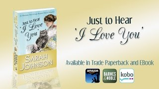 Book Trailer - Just to Hear 'I Love You', by Sarah Johnson