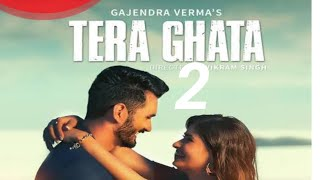 Tera Ghata 2 | Gajendra Verma Ft. Karishma Sharma | Vikram Singh | Official Video