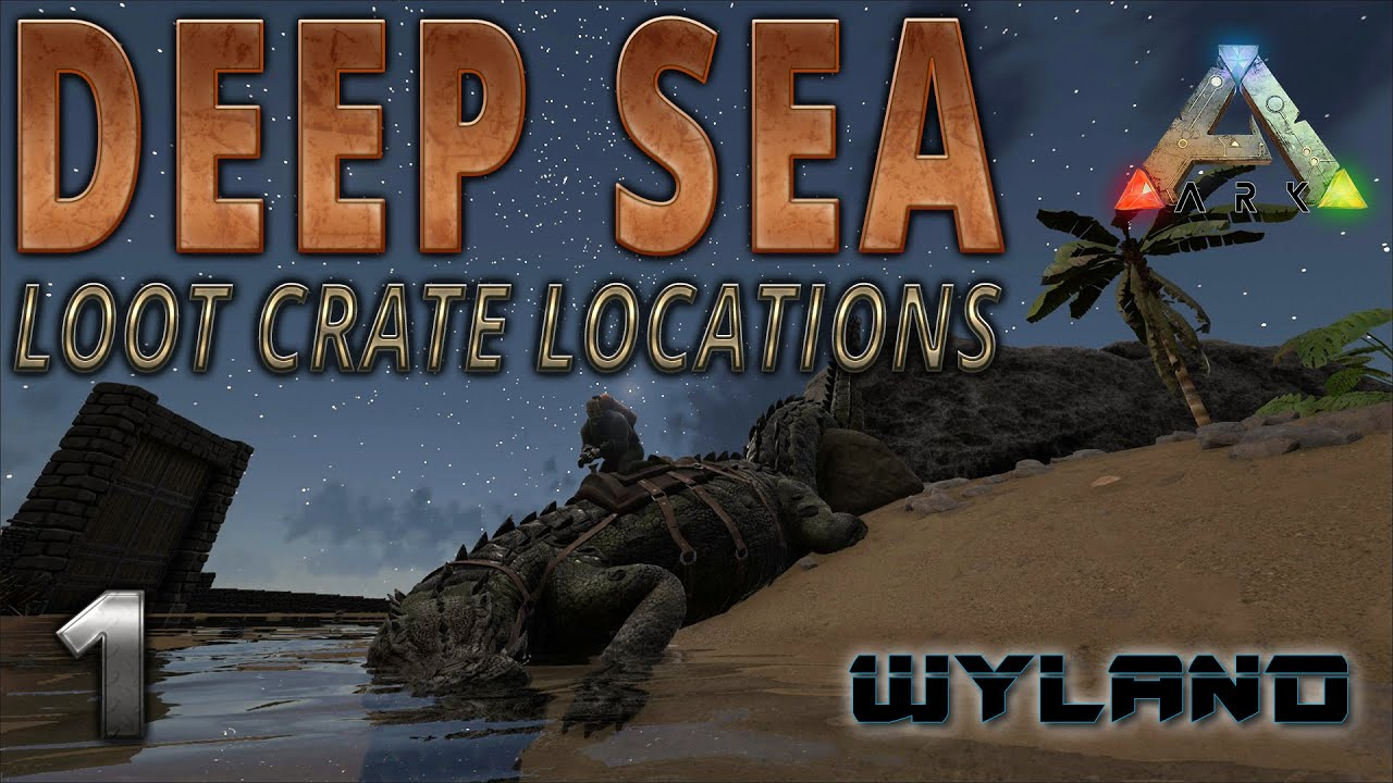 Ark Survival Evolved - Deep Sea Crate Locations - Official Server by World  of Wyland