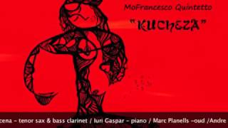 "MoFrancesco Quintetto - ""Kucheza"" (2016) - Teaser (Sintoma Records)"
