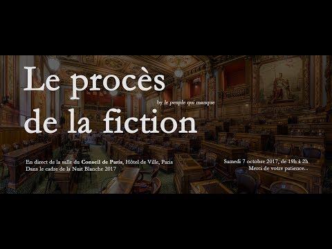 Le Procès de la Fiction - Le peuple qui manque - Nuit Blanche 2017
