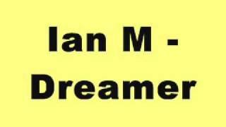 Ian M - Dreamer