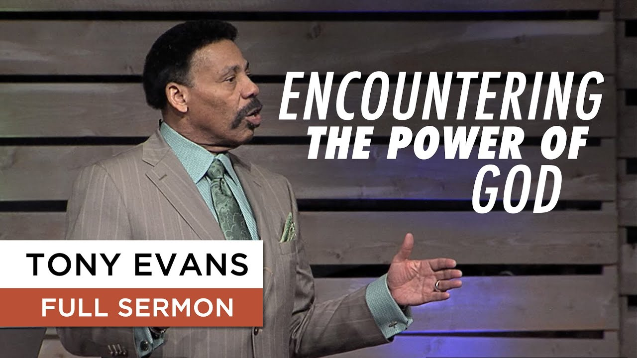Encountering the Power of God - Tony Evans Sermon