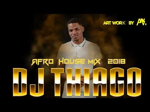 DJ Thiago - The Best Afro House Mix 2018