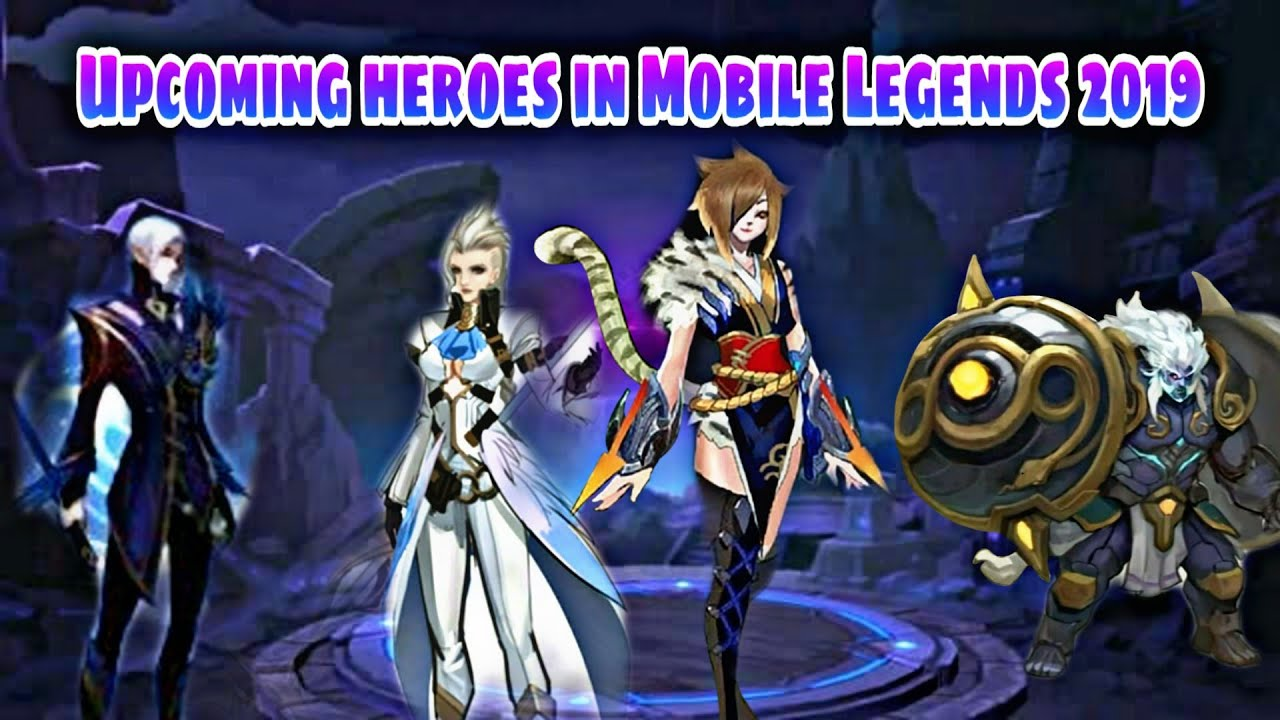 Upcoming heroes in mobile legends 2019 | Starting August | New Heroes  Mobile Legends BangBang