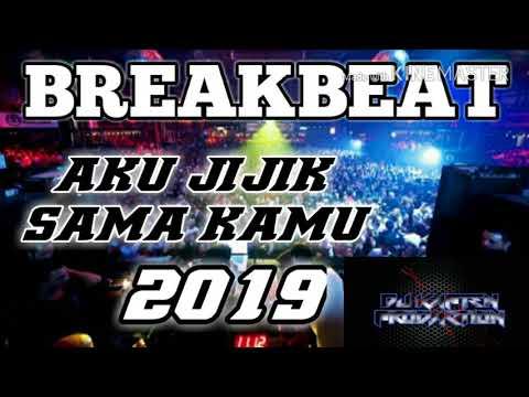 DJ 2019 AKU JIJIK SAMA KAMU-BREAKBEAT-(BY DJ KAPTEN PRODACTION)