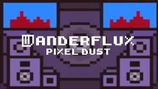Repeat youtube video Cheaparty #02 : Wanderflux - Pixel dust