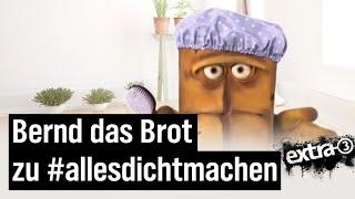 #allesdichtmachen – Bernd das Brot