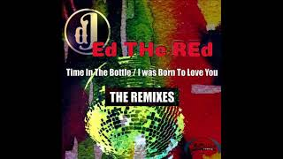Ed The Red, MJ White  - Time In The Bottle (Midnight Soul Mix)