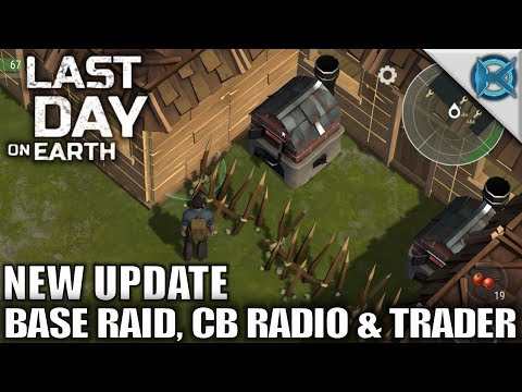 New Update, Base Raid, CB Radio & Trader | Last Day on Earth: Survival Let's Play Gameplay | S01E04