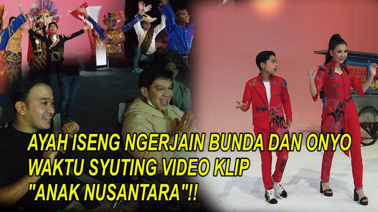 """The Onsu Family - Ayah iseng ngerjain Bunda dan Onyo waktu syuting video klip """"Anak Nusantara""""!!"""
