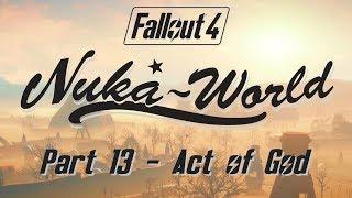 Fallout 4: Nuka World - Part 13 - Act of God