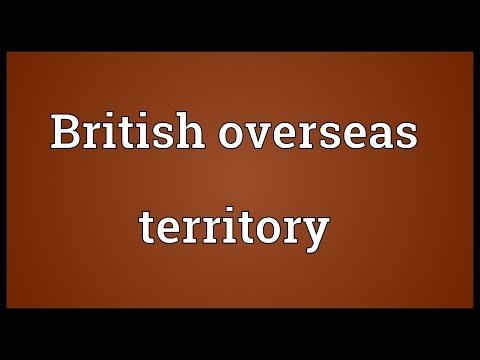 British overseas territory Meaning