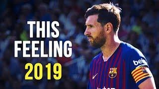 Lionel Messi - This Feeling Skills & Goals 20182019 HD (Reupload)