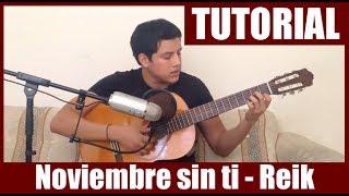 Como tocar Noviembre sin ti de Reik - Tutorial en Guitarra (HD)